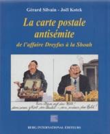 La Carte Postale Antisémite (de L'affaire Dreyfus à La Shoah) - G.Silvain & J.Kotek - Berg Int.Editeurs 2005, 318 Pages - Books