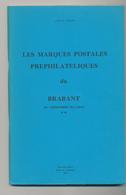 25/903 - BELGIQUE Les Marques Postales Du BRABANT , Par HERLANT , Seconde Edition , 91 Pg ,1978 - Prefilatelie