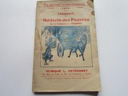 Almanach Du Médecin Des Pauvres - 1910 - Par Le Professeur L. PEYRONNET (64 Pages) - Calendars