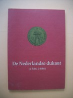 De Nederlandse Dukaat ( 1586-1986) - Books & Software