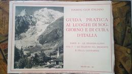 """Guida Pratica Ai Luoghi Di Soggiorno E Di Cura D'Italia - Le Stazioni Alpine,Piemonte E Lombardia 1934 """"Le Vie D'Italia"""" - Non Classificati"""