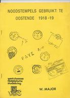 25/919 - BELGIQUE WEFIS Noodstempels Gebruikt Te OOSTENDE 1918/19, Door Major , 42 Blz - Oblitérations