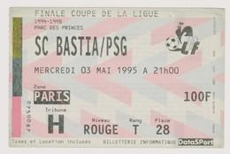 Ticket FINALE Coupe De Ligue Paris SG PSG - SC Bastia 03/05/1995 @ Parc Des Princes Paris Football - Tickets - Vouchers