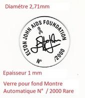Verre De Montre Automatique Fond De Boite Trés Rare CHANTEUR ELTON JOHN AIDS FONDATION N° / 2000 SIGNEE - Unclassified