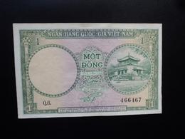 SUD VIETNAM : 1 DONG  ND 1956   P 1a   Presque SUP - Vietnam