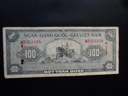 SUD VIETNAM : 100 DONG  ND 1955   P 8a   B+ - Vietnam