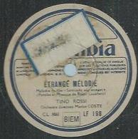 """78 Tours - TINO ROSSI  - COLUMBIA 198  """" ETRANGE MELODIE """" + """" TOUT CONTRE TOI, QU'IL FAIT BON """" - 78 T - Disques Pour Gramophone"""