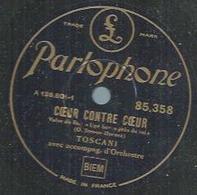 """78 Tours - TOSCANI  - PARLOPHONE 85358  """" COEUR CONTRE COEUR """" + """" UNE HEURE PRES DE TOI """" - 78 T - Disques Pour Gramophone"""