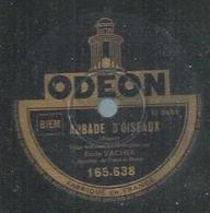 """78 Tours - EMILE VACHER  - ODEON 165638  """" AUBADE D'OISEAUX """" + """" JE VOUS AI DANS MON COEUR """" - 78 T - Disques Pour Gramophone"""