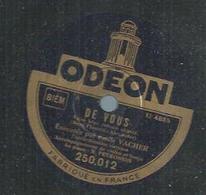 """78 Tours - EMILE VACHER  - ODEON 250012  """" DE VOUS """" + """" BEGUINETTE """" - 78 T - Disques Pour Gramophone"""