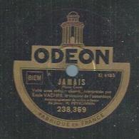 """78 Tours - EMILE VACHER  - ODEON 238369  """" JAMAIS """" + """" JE N'AI QU'UN AMOUR C'EST TOI """" - 78 T - Disques Pour Gramophone"""