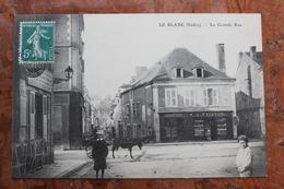 LE BLANC (36) - LA GRANDE RUE - Le Blanc