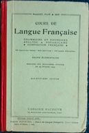 Maquet, Flot, & Roy - Cours De Langue Française - Cours élémentaire - Librairie Hachette - ( 1931 ) . - Bücher, Zeitschriften, Comics
