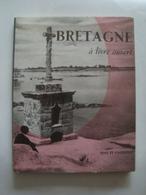 ROGER PIAULT -  BRETAGNE À LIVRE OUVERT - FRANCE, IDES ET CALENDES, 1958. CHARLES LE QUINTREC. - Exploration/Travel
