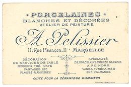 Carte Commerciale Porcelaines, Blanches Et Décorées, Atelier De Peinture A. Pelissier, Rue Pisançon, Marseille - Publicités