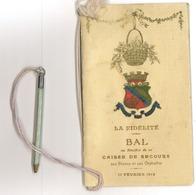 Carnet De Bal (rare) La Fidélité - Salons Du Quai D' Orsay Au Profit Caisse Secours Aux Veuves Et Orphelins (17/02/1912) - Vieux Papiers