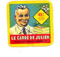 R  887- ETIQUETTE DE FROMAGE-  LE CARRE DE JULIEN   FAB DANS LA MARNE (MARNE) - Käse