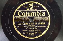 78 Trs - Columbia CL 5439/5441 - M. TINO ROSSI - Les Fleurs C'est De L'Amour Et Te Revoir - Bon Etat - 78 Rpm - Gramophone Records