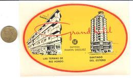 ETIQUETA DE HOTEL  -GRAND HOTEL -LAS TERMAS DE RIO HONDO Y SANTIAGO DEL ESTERO EN ARGENTINA - Etiquettes D'hotels