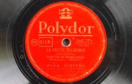 78 Trs - POLYDOR 560.271 - André CLAVEAU - La Petite Diligeance Et Premier Printemps - Très Bon Etat - 78 Rpm - Gramophone Records