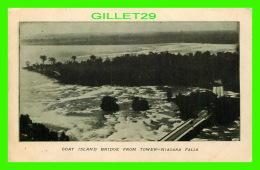 GOAT ISLAND, ONTARIO - GOAT ISLAND BRIDGE FROM TOWER-NIAGARA FALLS -  DOS NON DIVISÉ - CIRCULÉE - - Ontario
