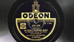 78 Trs - ODEON 279.209 - Joh. STRAUSS Le Beau Danube Bleu Et Sang Viennois - Bon Etat - 78 T - Disques Pour Gramophone