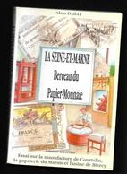 Livre La Seine Et Marne Berceau Du Papier Monnaie à Biercy ( La Ferté Sous Jouarre ) Courtalin Et Papeterie Du Marais - Livres & Logiciels