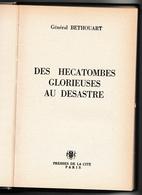 Général Bethouart : 1914-1940 - Des Hécatombes Glorieuses Au Désastre - France Guerre 1914 & Yougoslavie 1930 1939 - Histoire