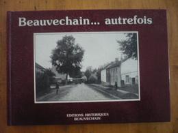 Beauvechain...autrefois - Marc DECONINCK - Cartes Postales Anciennes Beauvechain Tourinnes Nodebais L'Ecluse Hamme Mille - Belgique