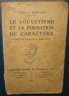 LE LOUVETISME ET LA FORMATION DU CARACTERE.Vera C.Barclay.Sevin.117 Pages - Scoutisme