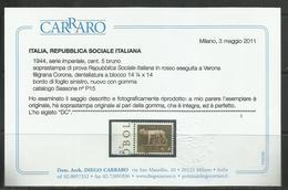 ITALIA REGNO ITALY KINGDOM 1944 REPUBBLICA SOCIALE ITALIANA SAGGI RSI IMPERIALE CENT. 5 MNH SAGGIO PROVA CERTIFICATO - 4. 1944-45 Repubblica Sociale