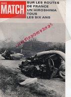 75- PARIS- PUBLICITE PARIS MATCH- SUR LE ROUTES DE FRANCE UN HIROSHIMA TOUS LES SIX ANS- EXTRAIT DOMINIQUE LAPIERRE - Publicités