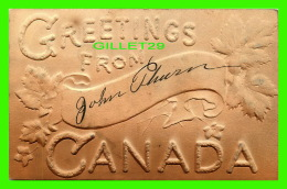 GREETINGS FROM CANADA - EMBOSSED -  TRAVEL IN 1907 - 3/4 BACK - - Souvenir De...