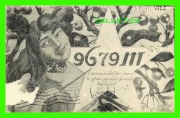 FANTAISIE, FEMME - LISEZ CES CHIFFRES DANS LA GLACE ÇA VOUS PORTERA BONHEUR - CIRCULÉE EN 1911 -  LE PORTE VEINE - - Femmes
