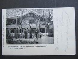 Ak WIEN II. Prater Cafe Schweizerhaus 1906  //  D*31769 - Prater