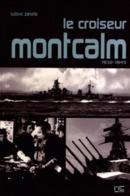 Le Croiseur Montcalm (1932-1945) Par Ludovic Zanella - Bücher