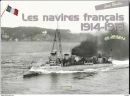 Les Navires Français 1914-1918 En Images - Jean Moulin - Bücher