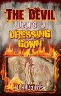 The Devil Wears A Dressing Gown, By D.A. Cairns - Paranormal/ Supernatural