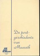 25/917 - BELGIQUE - De Postgeschiedenis Van MAASEIK , Par De Malpos , 439 Blz. , +/- 1992 - Filatelie En Postgeschiedenis