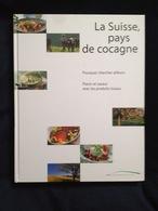 """Livre """"La Suisse, Pays De Cocagne"""" - Livres, BD, Revues"""
