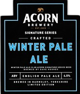 ACORN BREWERY (BARNSLEY, ENGLAND) - WINTER PALE ALE - PUMP CLIP FRONT - Signs