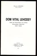 DOM VITAL LEHODEY Abbé De ND De Grâce Bricquebec - D 50 Manche - Bruno BRARD 1973 - ED. Gabalda & Cie - Religion