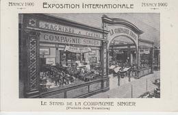 NANCY 1909 EXPOSITION INTERNATIONALE - Stand De La Compagnie SINGER ( Machine à Coudre )  PRIX FIXE - Publicité