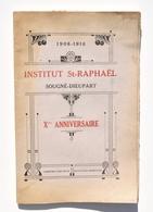 1908-1918 - Institut St-Raphaël SOUGNÉ-DIEUPART - Xe Anniversaire / Salésiens Don Bosco, Aywaille, Guerre 14-18 - Culture