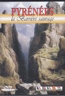PYRENEES  La Barrière Sauvage - Documentaires