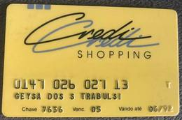 BRAZIL CREDI SHOPPING CREDIT CARD - 06/1992 - THIS STORE DOES NOT EXIST MORE - Credit Cards (Exp. Date Min. 10 Years)