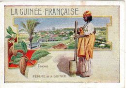 A86 / CHROMO LA GUINEE FRANCAISE FEMME DE LA GUINEE / CACAO / 10.5 X 7.5 Cm / BE - Chromo