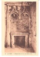 Histoire De France-Chateau Royal De Loches-L'Oratoire D'Anne De Bretagne (Nantes 1477-Blois 1514) - Histoire
