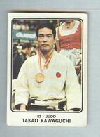TAKAO KAWAGUCHI...LOTTA..JUDO..KARATE' - Trading Cards