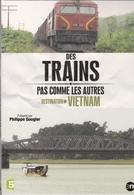 DES TRAINS PAS COMME LES AUTRES Destination  VIETNAM - Historia